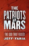 The Patriots of Mars (The God that Failed #1)