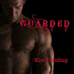 Audio Book Review:  Guarded by Kim Fielding (Author) and Greg Tremblay (Narrator)