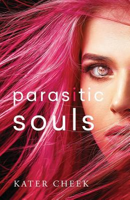 Parasitic Souls by Kater Cheek