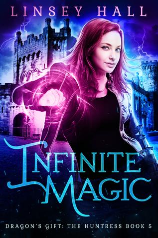 Infinite Magic (Dragon's Gift: The Huntress #5)