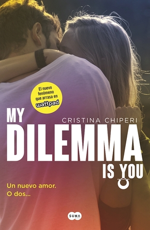 My Dilemma is You. Un nuevo amor. O dos... / My Dilemma Is You: A New Love… or Two