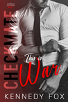 This is War (The Checkmate Duet, #1)