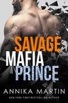 Savage Mafia Prince (A Dangerous Royals Romance, #3)