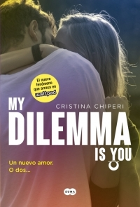 My dilemma is you - vol. 1