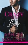 Crazy for the Boss (Crazy in Love, # 1)