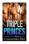 TRIPLE PRINCES: An MFMM Menage Romance