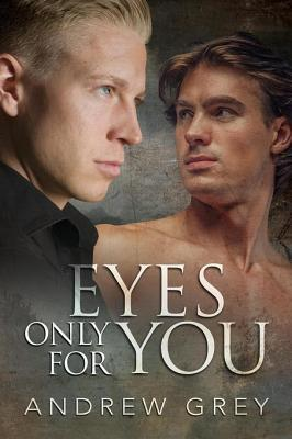 Release Day Review: Eyes Only for You (Eyes of Love, #2) by Andrew Grey