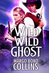 Wild Wild Ghost