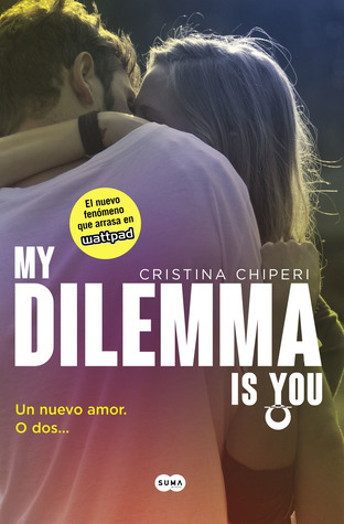 My dilemma is you #1, Cristina Chiperi