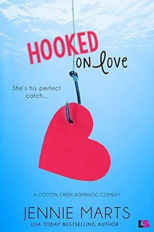 Hooked on Love (Cotton Creek Romance)