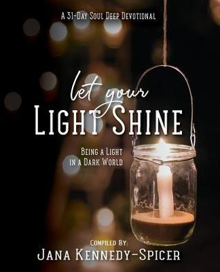 Let Your Light Shine: Being a Light in a Dark World