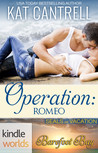 Operation: Romeo (Barefoot Bay Kindle World)