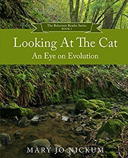 Looking at the Cat; an Eye on Evolution by Mary Jo Nickum