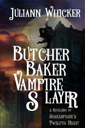 Butcher, Baker, Vampire Slayer by Juliann Whicker